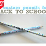 Back To School Crafts { Custom Pencils }
