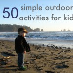 50 Simple Outdoor Activities For Kids