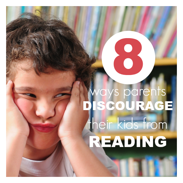 8 Ways Parents Discourage Their Kids From Reading