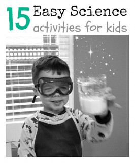 15 easy science activities for kids