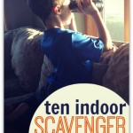 10 Indoor Scavenger Hunts For Kids
