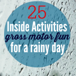 Rainy Day Fun – Indoor Gross Motor Activities