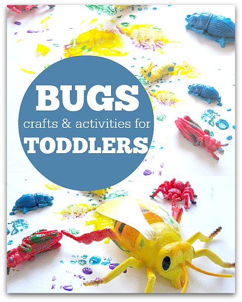 Bug Activities For Toddlers No Time For Flash Cards