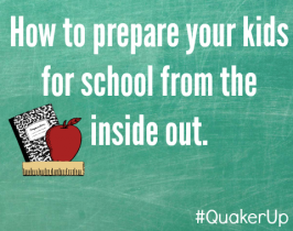 How To Prepare Your Kids For School From The Inside Out #QuakerUp