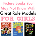 Picture Books You Might Not Know With Great Role Models For Girls