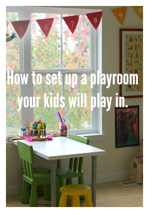 how to set up a playroom your kids will use - no time for flash cards