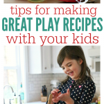 Tips For Making Great Play Recipes With Kids