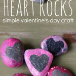 Heart Rocks – Valentine's Day Craft