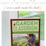 Learning Outside with The Garden Classroom by Cathy James  { interview & book sneak peek }