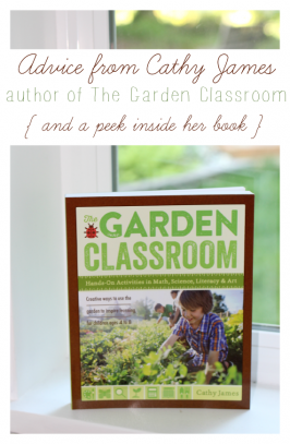 Learning Outside with The Garden Classroom by Cathy James  {interview & book sneak peek}
