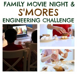 Family Movie Night & S'mores STEM Challenge