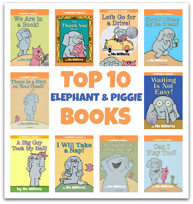 THE TOP 10 Elephant and Piggie books by Mo Willems counted down from 10 to 1 by Allison McDonald of No Time For Flash Cards