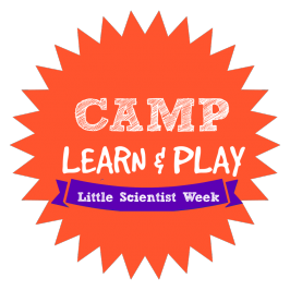 Camp Learn & Play – Little Scientist Week – Science Activities