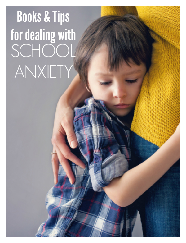 TIPS AND BOOKS TO HELP PARENTS AND TEACHERS DEAL WITH SCHOOL ANXIETY IN PRESCHOOL