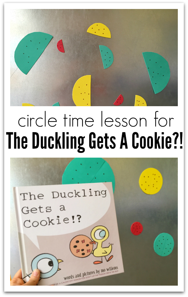 Circle time lessons for toddlers and preschoolers based on kid lit. This lesson is for Mo Willem's The Duckling Gets A Cookie?!
