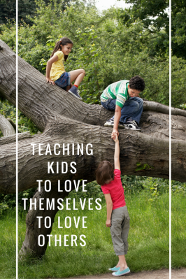 Teaching Kids To Love Themselves To Love Others – Teaching Empathy