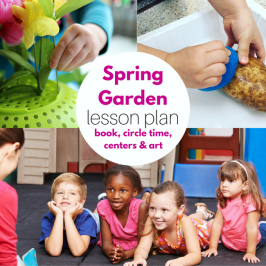Spring Garden Lesson Plan for Preschool { Book, Circle Time, Centers & Art }