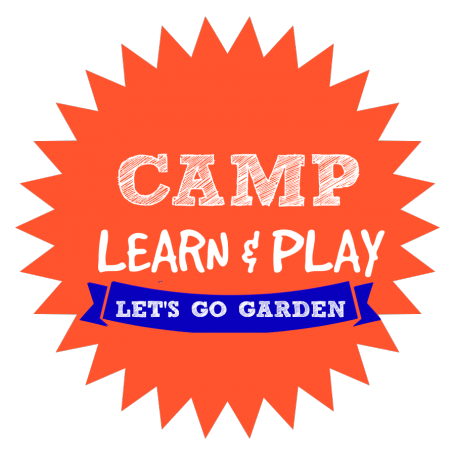 CAMP LEARN AND PLAY LETS GO GARDEN
