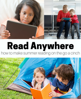 Read Anywhere – Tips to make summer reading on the go a cinch!