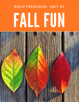 Build Preschool Curriculum unit #2 Fall Fun 1 of 2