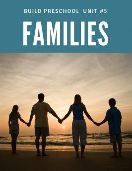 Families Build Preschool Curriculum unit #5 Families 1 of 2