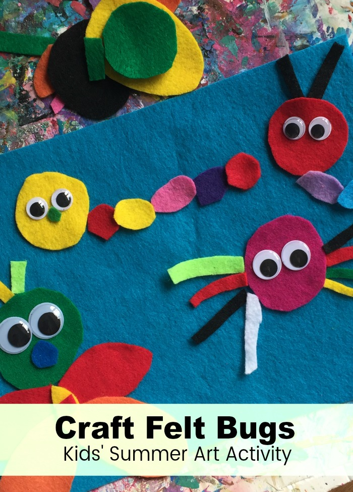Summer Art Craft Felt Bugs No Time For Flash Cards