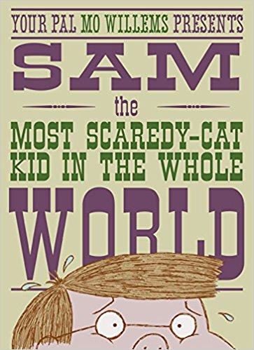 Sam the most scaredy-cat kids in the whole world