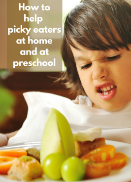 How To Help Picky Eaters At Home & Preschool