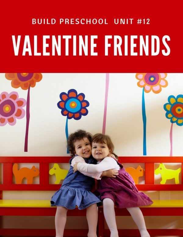 Valentine Friends Mini Unit for Preschool