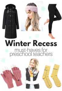 winter recess essentials for preschool teachers