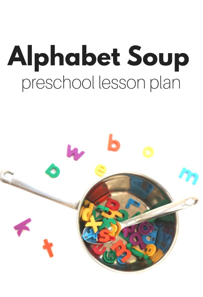 Preschool Lesson Plan - Alphabet Soup - No Time For Flash Cards