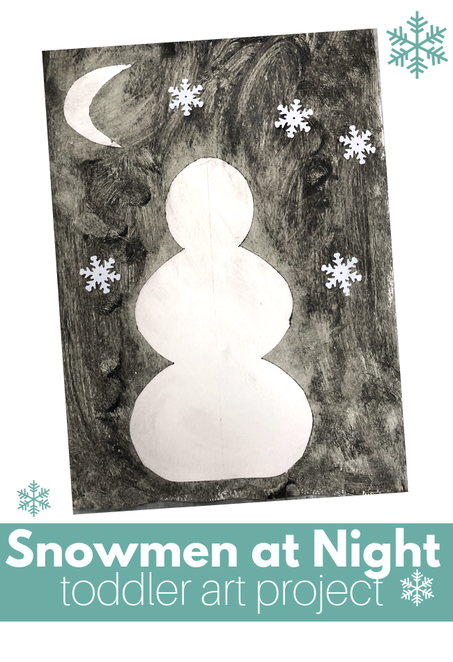 Snowmen At Night Toddler Art Project No Time For Flash Cards