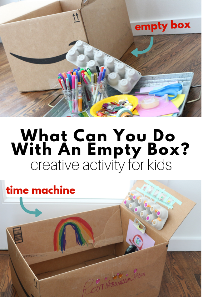 What Can You Do With An Empty Box Creative Activity For Kids No